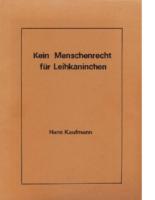 Kaufmann-Hans–Kein-Menschenrecht-fuer-Leihkaninchen-1985-263S-Text(1)